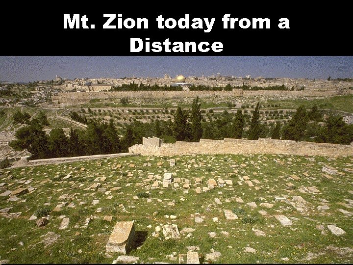 Mt. Zion today from a Distance