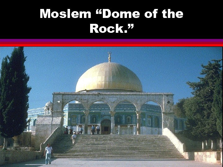 """Moslem """"Dome of the Rock. """""""
