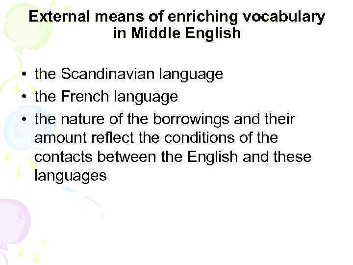 External means of enriching vocabulary in Middle English • the Scandinavian language • the