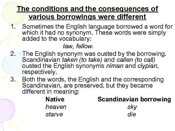 The conditions and the consequences of various borrowings were different 1. Sometimes the English