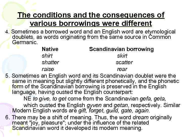 The conditions and the consequences of various borrowings were different 4. Sometimes a borrowed