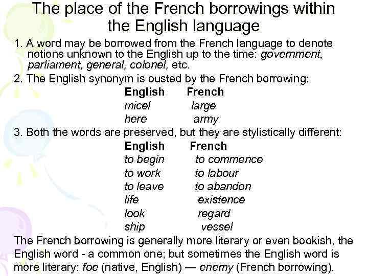 The place of the French borrowings within the English language 1. A word may