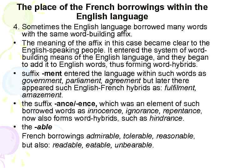 The place of the French borrowings within the English language 4. Sometimes the English
