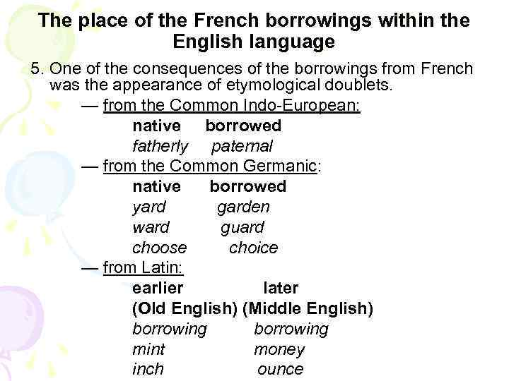 The place of the French borrowings within the English language 5. One of the