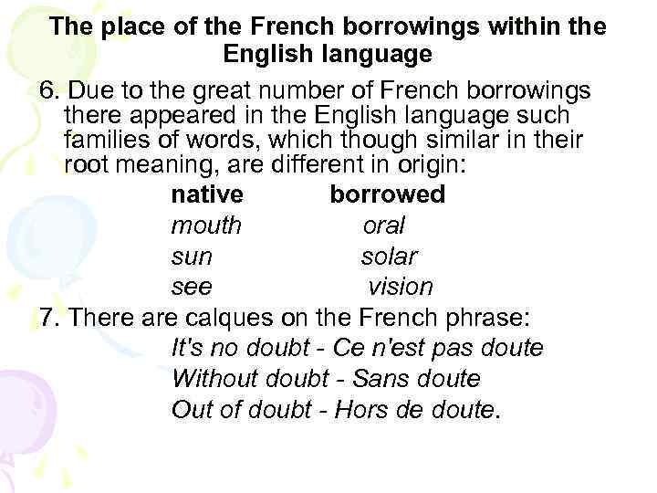 The place of the French borrowings within the English language 6. Due to the