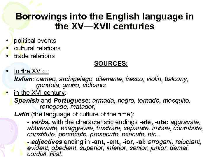 Borrowings into the English language in the XV—XVII centuries • political events • cultural