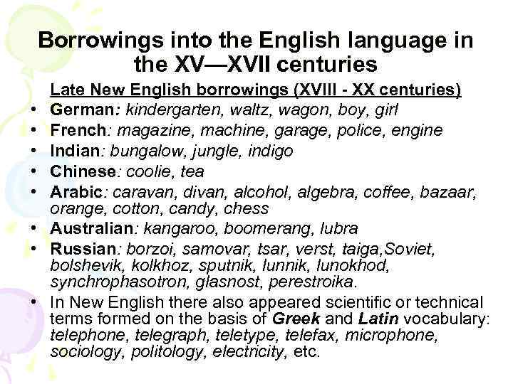 Borrowings into the English language in the XV—XVII centuries • • Late New English