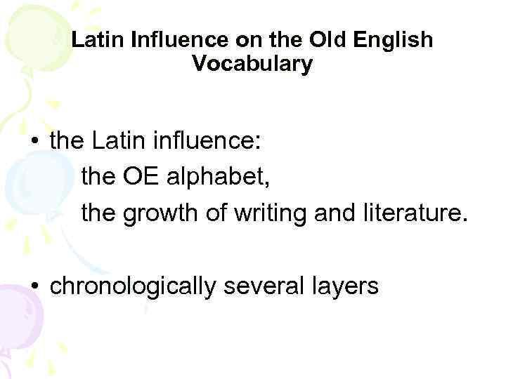 Latin Influence on the Old English Vocabulary • the Latin influence: the OE alphabet,