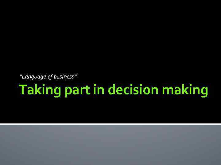"""""""Language of business"""" Taking part in decision making"""