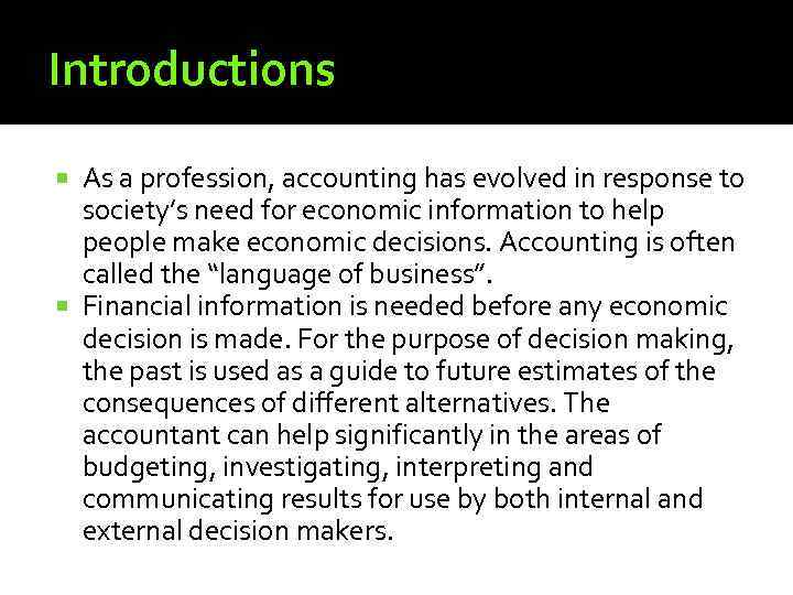 Introductions As a profession, accounting has evolved in response to society's need for economic