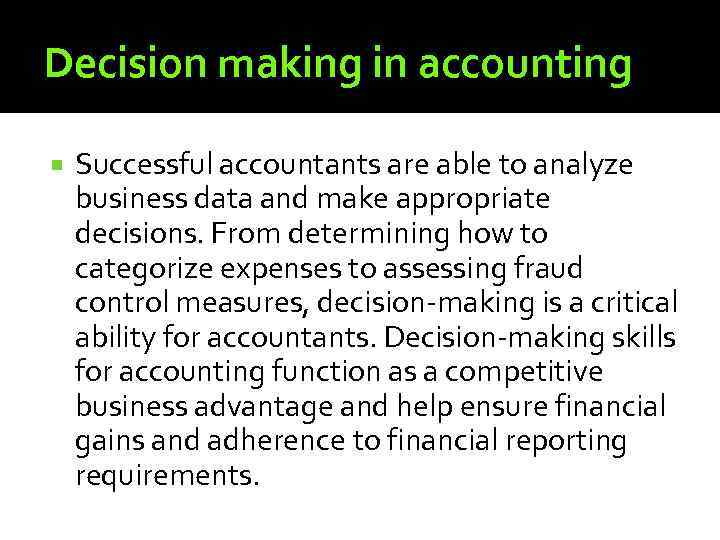Decision making in accounting Successful accountants are able to analyze business data and make