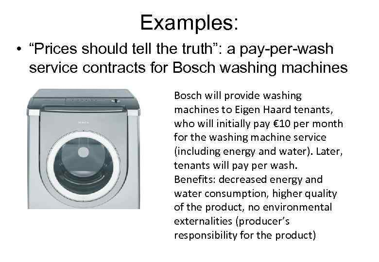 """Examples: • """"Prices should tell the truth"""": a pay-per-wash service contracts for Bosch washing"""