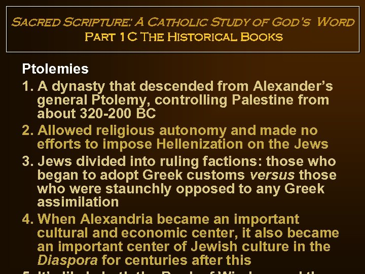 Sacred Scripture: A Catholic Study of God's Word Part 1 C The Historical Books