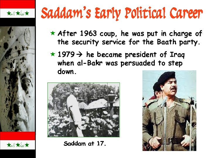 Saddam's Early Political Career « After 1963 coup, he was put in charge of