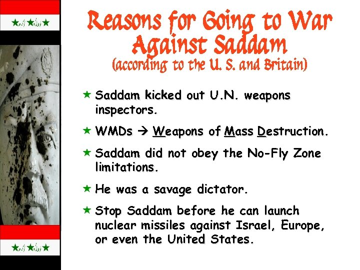 Reasons for Going to War Against Saddam (according to the U. S. and Britain)