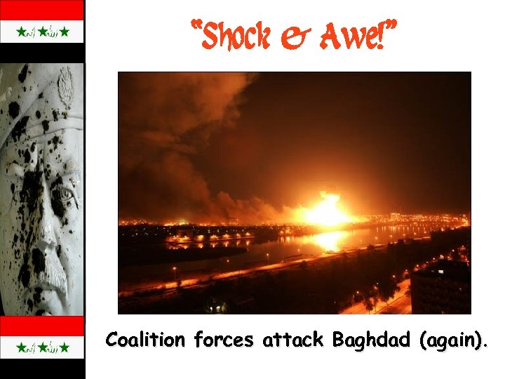 """""""Shock & Awe!"""" Coalition forces attack Baghdad (again)."""