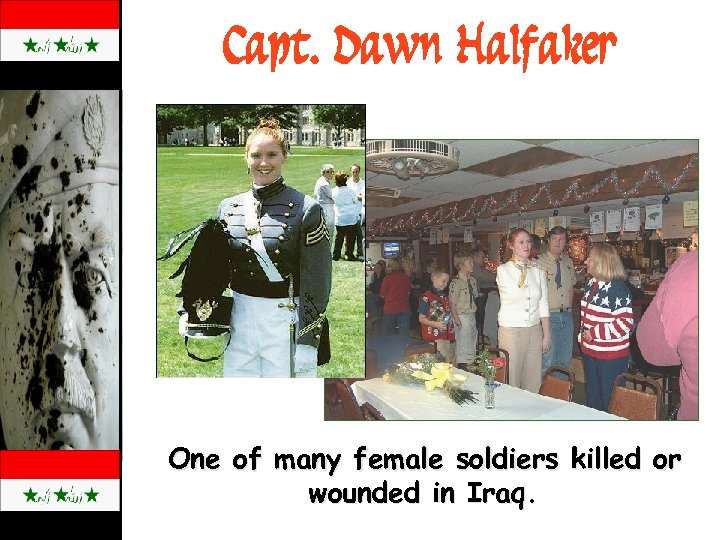 Capt. Dawn Halfaker One of many female soldiers killed or wounded in Iraq.