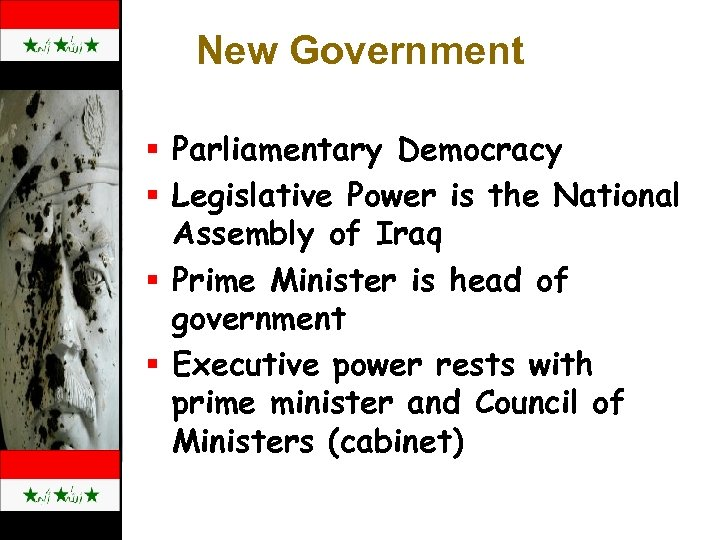 New Government § Parliamentary Democracy § Legislative Power is the National Assembly of Iraq