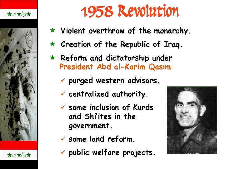 1958 Revolution « Violent overthrow of the monarchy. « Creation of the Republic of