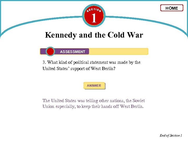1 HOME Kennedy and the Cold War ASSESSMENT 3. What kind of political statement