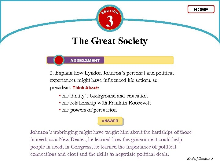 HOME 3 The Great Society ASSESSMENT 2. Explain how Lyndon Johnson's personal and political