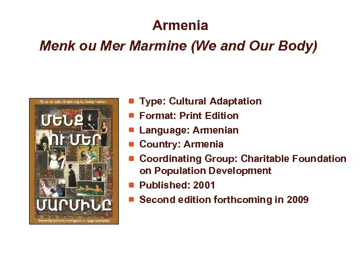 Armenia Menk ou Mer Marmine (We and Our Body) Type: Cultural Adaptation Format: Print