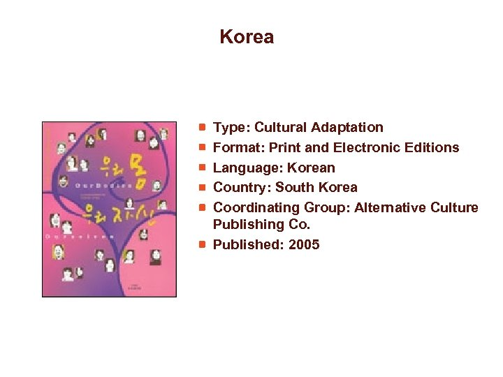 Korea Type: Cultural Adaptation Format: Print and Electronic Editions Language: Korean Country: South Korea