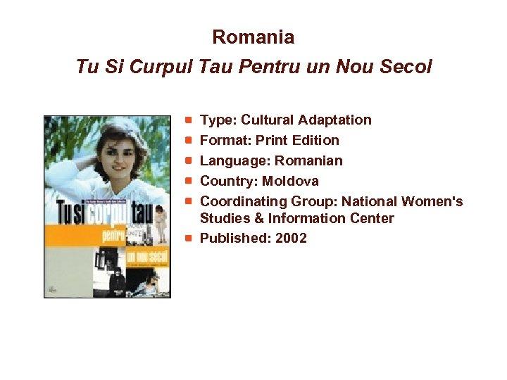 Romania Tu Si Curpul Tau Pentru un Nou Secol Type: Cultural Adaptation Format: Print