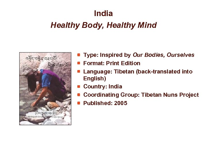 India Healthy Body, Healthy Mind Type: Inspired by Our Bodies, Ourselves Format: Print Edition