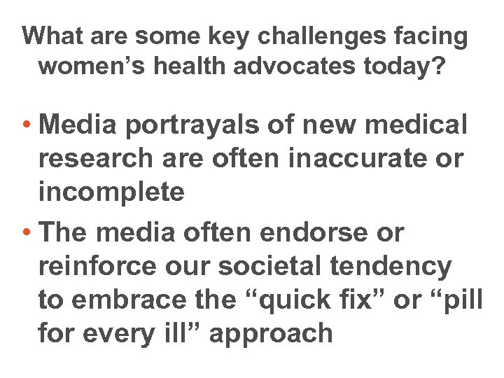 What are some key challenges facing women's health advocates today? • Media portrayals of