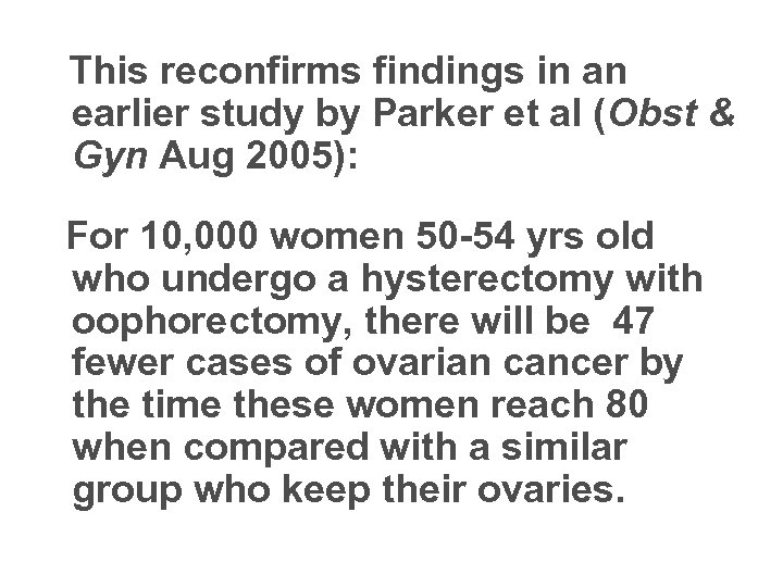 This reconfirms findings in an earlier study by Parker et al (Obst &