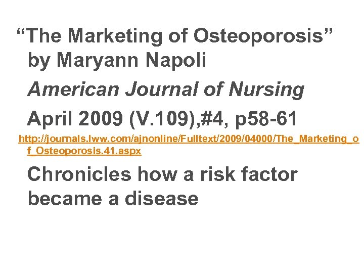 """The Marketing of Osteoporosis"" by Maryann Napoli American Journal of Nursing April 2009 (V."