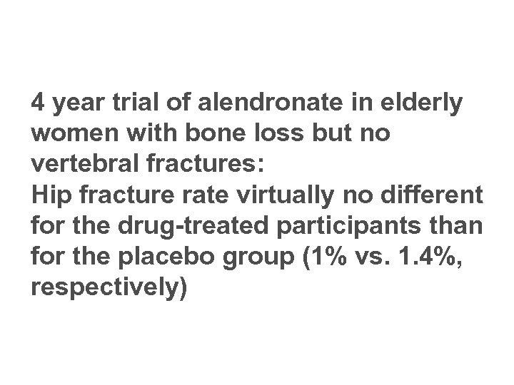 4 year trial of alendronate in elderly women with bone loss but no vertebral