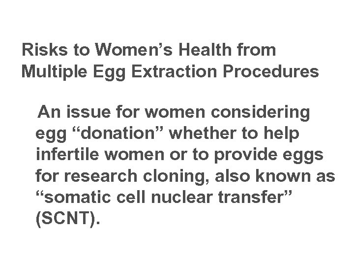 Risks to Women's Health from Multiple Egg Extraction Procedures An issue for women considering