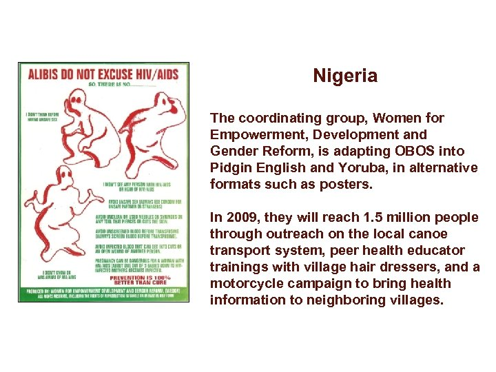 Nigeria The coordinating group, Women for Empowerment, Development and Gender Reform, is adapting OBOS