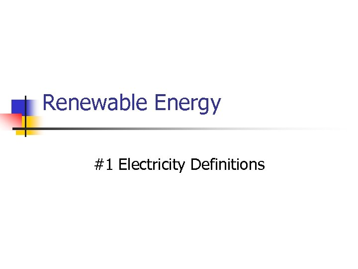 Renewable Energy #1 Electricity Definitions