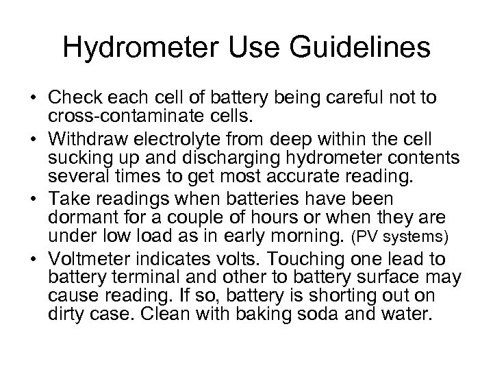 Hydrometer Use Guidelines • Check each cell of battery being careful not to cross-contaminate