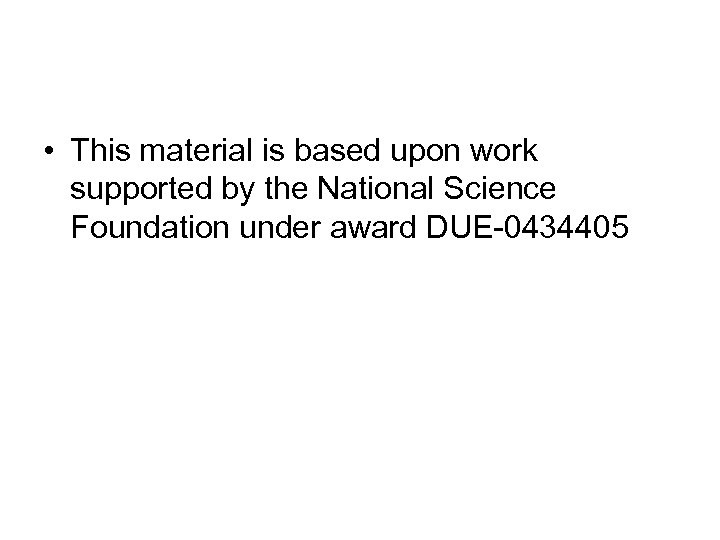 • This material is based upon work supported by the National Science Foundation