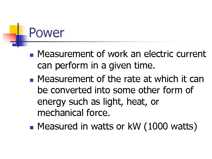 Power n n n Measurement of work an electric current can perform in a