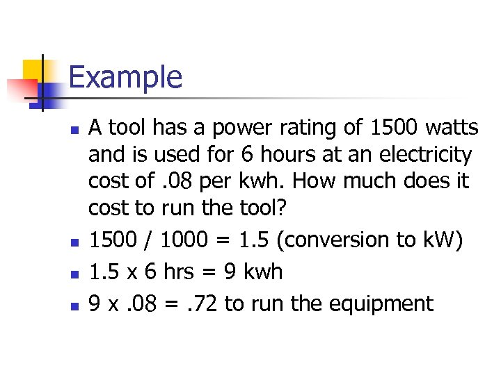 Example n n A tool has a power rating of 1500 watts and is