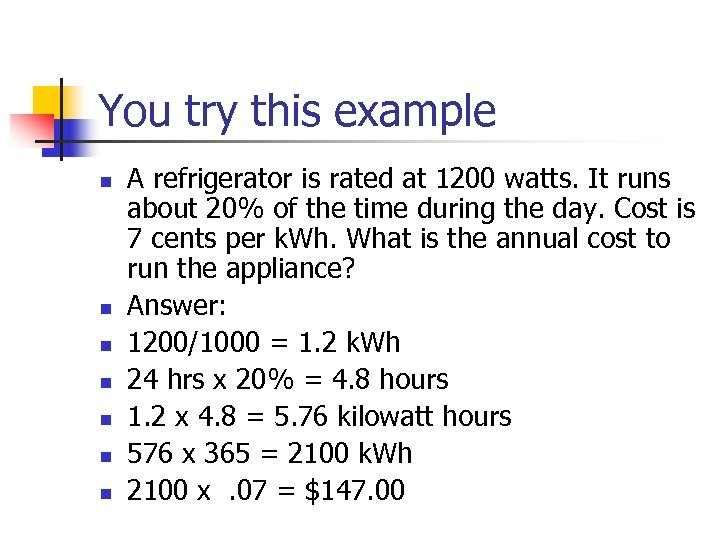 You try this example n n n n A refrigerator is rated at 1200