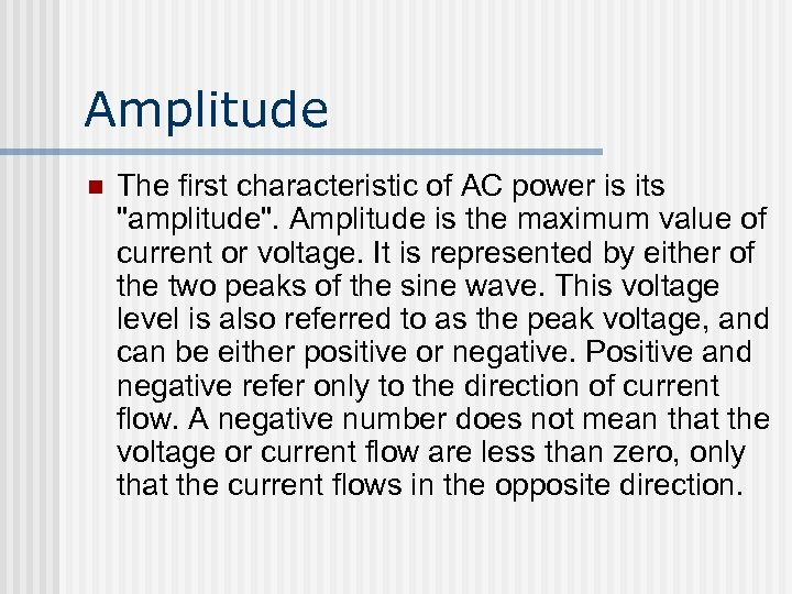 Amplitude n The first characteristic of AC power is its