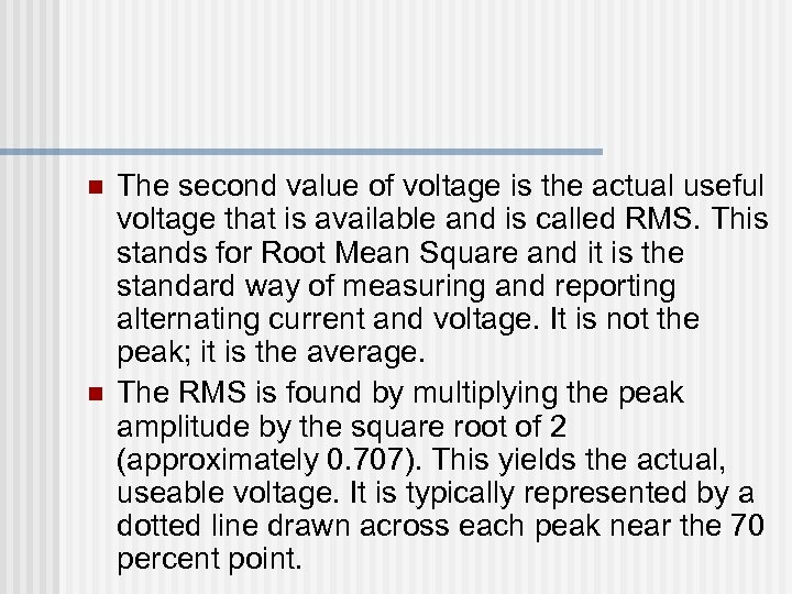 n n The second value of voltage is the actual useful voltage that is