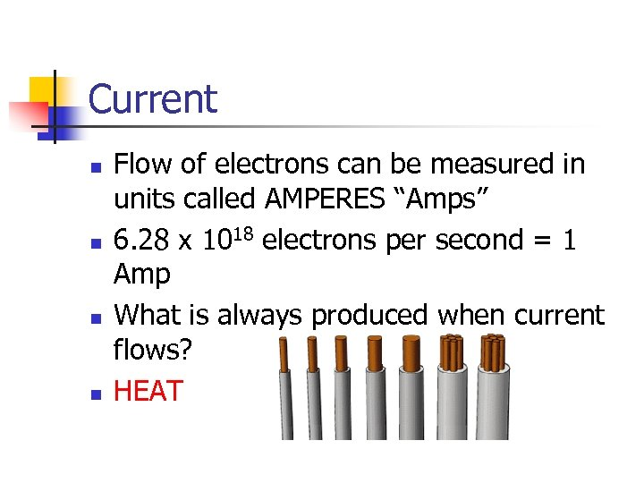 """Current n n Flow of electrons can be measured in units called AMPERES """"Amps"""""""