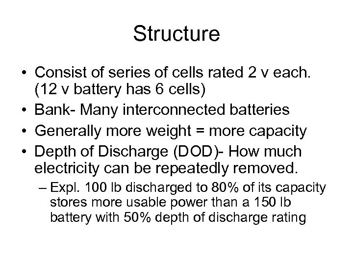 Structure • Consist of series of cells rated 2 v each. (12 v battery