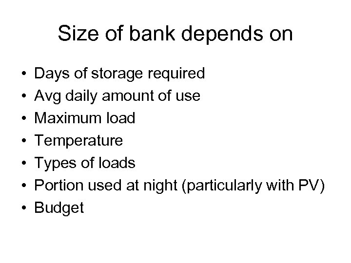 Size of bank depends on • • Days of storage required Avg daily amount
