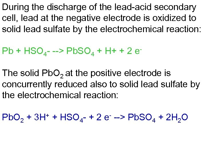 During the discharge of the lead-acid secondary cell, lead at the negative electrode is