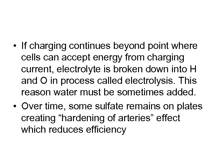 • If charging continues beyond point where cells can accept energy from charging
