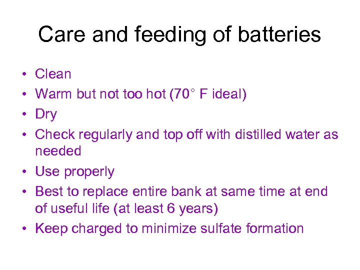 Care and feeding of batteries • • Clean Warm but not too hot (70°