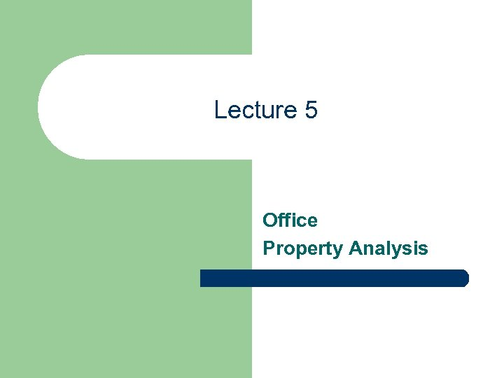 Lecture 5 Office Property Analysis